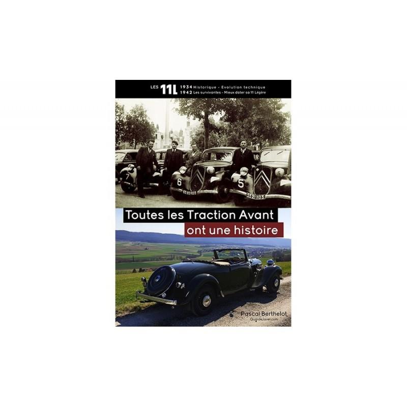 Toutes les Traction Avant ont une histoire - Tome 2 : 11 Légères 1934-42