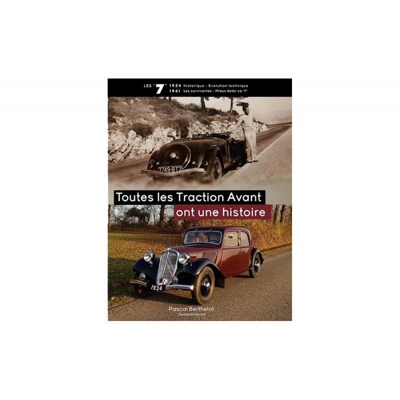 """Toutes les Traction Avant ont une histoire - Tome 1 : les Citroën """"7"""" 1934-1941"""